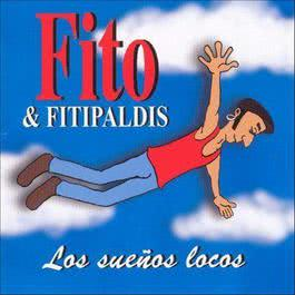 Los Sueños Locos 2004 Fito Y Los Fitipaldis
