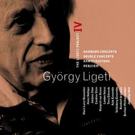 Ligeti : Project Vol.4 - Hamburg Concerto, Double Concerto, Requiem & Ramifications 2006 Gyorgy Ligeti