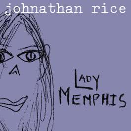 Lady Memphis (Internet Single) 2003 Johnathan Rice