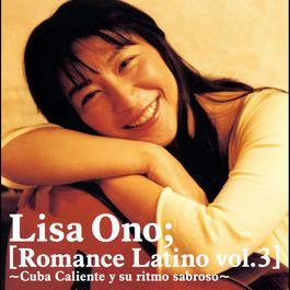 Romance Latino Vol.3 -Cuba Caliente Y Su Ritmo Sabroso- 2005 Lisa Ono