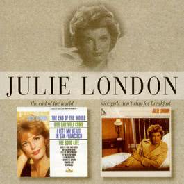 The End Of The World/Nice Girls Don't Stay For Breakfast 1997 Julie London