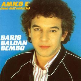 Amico E' ( Inno Dell'amicizia ) 2004 Dario Baldan Bembo