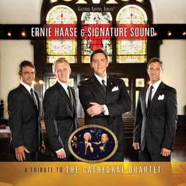 A Tribute To The Cathedral Quartet 2010 Ernie Haase & Signature Sound