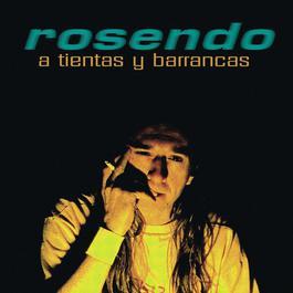 A Tientas Y Barrancas 2004 Rosendo