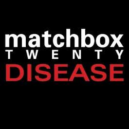 Disease 2002 Matchbox Twenty