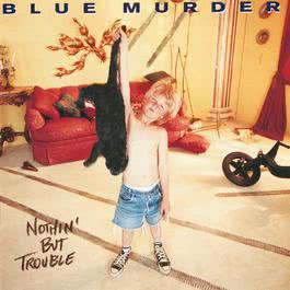 Nothin' But Trouble 2012 Blue Murder
