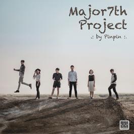 ฟังเพลงอัลบั้ม Major7th Project by Pinpin