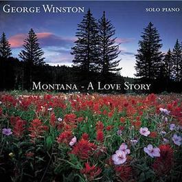 Montana - A Love Story 2005 George Winston