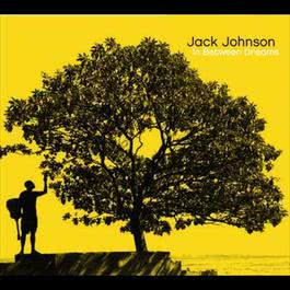 In Between Dreams 2008 Jack Johnson