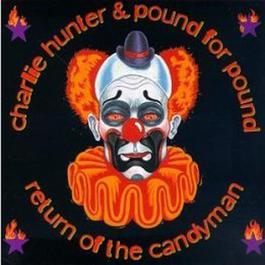 Return Of The Candyman 2004 Charlie Hunter