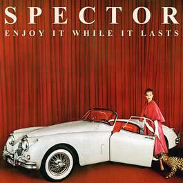 Enjoy It While It Lasts 2012 Spector