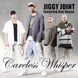 Careless Whisper 2007 Jiggy Joint
