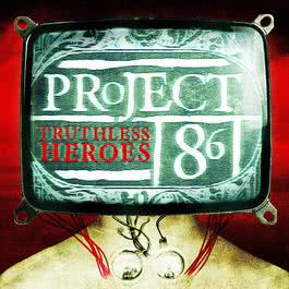 Truthless Heroes 2010 Project 86