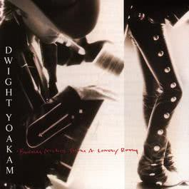 Buenas Noches From A Lonely Room 2009 Dwight Yoakam
