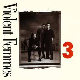 3 (US Version) 2009 Violent Femmes