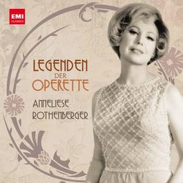 Legenden der Operette: Anneliese Rothenberger 2006 Anneliese Rothenberger