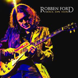 Soul On Ten 2009 Robben Ford