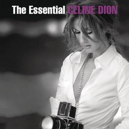The Essential Céline Dion 2008 Céline Dion