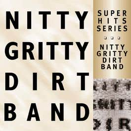 Super Hits 2010 Nitty Gritty Dirt Band