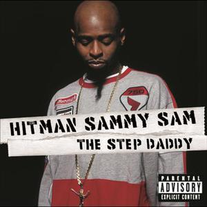 The step daddy (explicit) by hitman sammy sam on mp3, wav, flac.