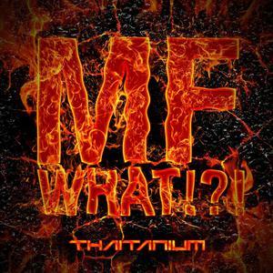 ฟังเพลงใหม่อัลบั้ม MF What
