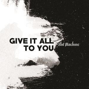 ฟังเพลงใหม่อัลบั้ม Give It All To You - Single