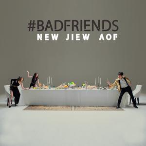 ฟังเพลงใหม่อัลบั้ม BAD FRIENDS - Single