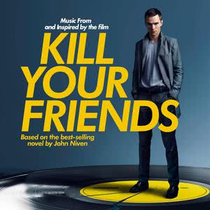 ฟังเพลงใหม่อัลบั้ม Kill Your Friends OST (Music from and Inspired by the Film)