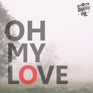 ฟังเพลงใหม่อัลบั้ม Oh my love - Single