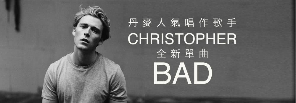 CHRISTOPHER - BAD