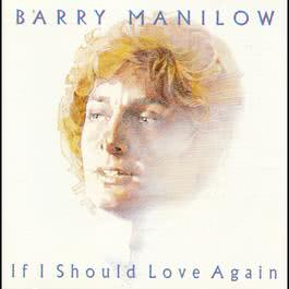 If I Should Love Again 2016 Barry Manilow