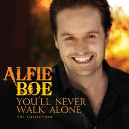 You'll Never Walk Alone - The Collection 2011 Alfie Boe