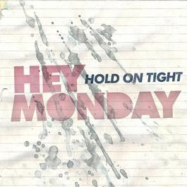 Hold On Tight 2008 Hey Monday