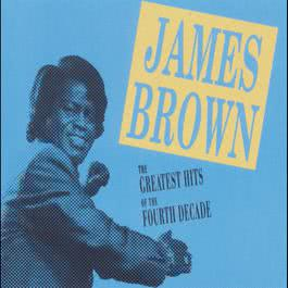 Greatest Hits Fourth Decade 1998 James Brown