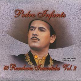 60 Rancheras Inmortales Vol. 2 2010 Pedro Infante
