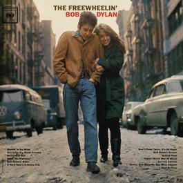 The Freewheelin' Bob Dylan 1963 Bob Dylan