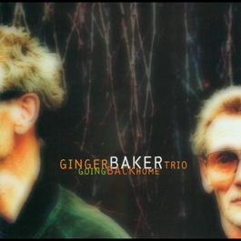 Going Back Home 2010 Ginger Baker Trio