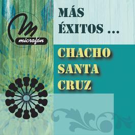 Más Éxitos ... 2011 Chacho Santa Cruz