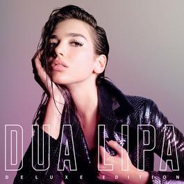Dua Lipa (Deluxe) 2017 Dua Lipa