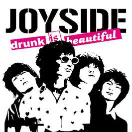 Drunk is Beautiful 2004 JoySide