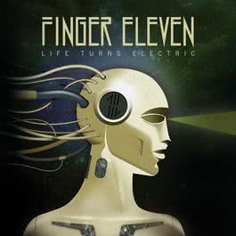 Life Turns Electric 2014 Finger Eleven