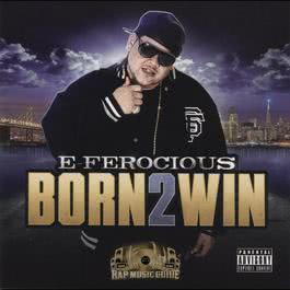 Born 2 Win 2017 E-Ferocious