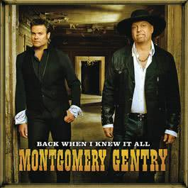 Back When I Knew It All 2008 Montgomery Gentry