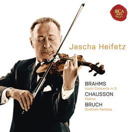 Brahms: Violin Concerto in D; Chausson: Poeme; Bruch: Scottish Fantasy 2011 Jascha Heifetz