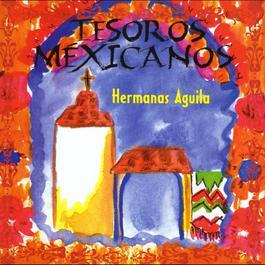 Tesoros Mexicanos 2010 Las Hermanas Aguila