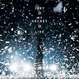 Joey • My Secret • Live