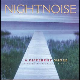 A Different Shore 1995 Nightnoise