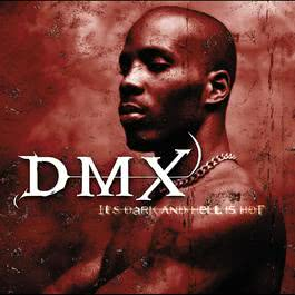 It's Dark And Hell Is Hot 2000 DMX