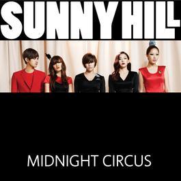 MIDNIGHT CIRCUS 2011 SunnyHill