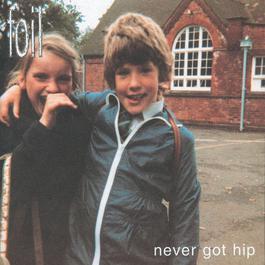 Never Got Hip (Bonus Tracks Edition) 2017 Foil